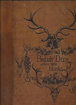 British Deer and Their Horns. Signed limited edition: Millais, John Guille