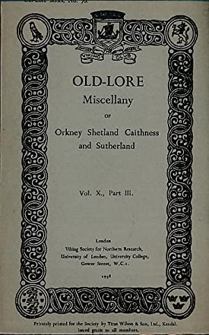Old-Lore Miscellany of Orkney, Shetland, Caithness and Sutherland, Volume X Part III. 1938. ...