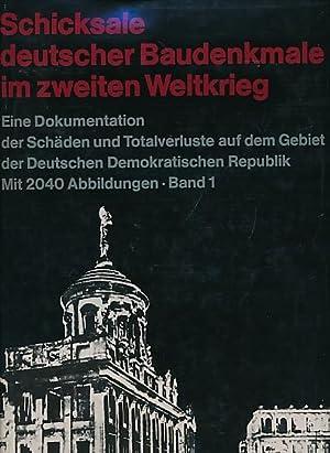 Schicksale Deutscher Baudenkmale im Zweiten Weltkrieg: Eine Dokumentation der Schäden und ...