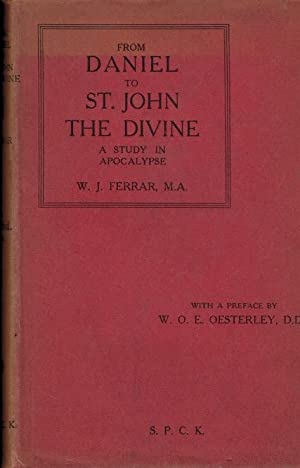 From Daniel to St John the Divine . a study in Apocalypse: Ferrar, W J