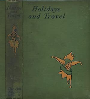 Holidays and Travel. The Punch Fun Library: Hammerton, John A [ed.]; May, Phil; Cruikshank, George;...