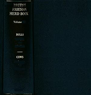 The Herd Book of the British Friesian Cattle Society. Volume 55. 1965. 2 volume set: The British ...