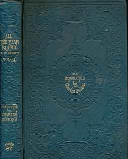 All the Year Round, A Weekly Journal. New Series. Volume XXXIV [34]. 1884: Dickens, Charles [ed.]