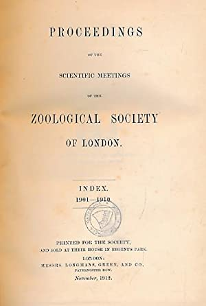 Proceedings of the Scientific Meetings of the Zoological Sociey of London. Index 1901-1910: The ...