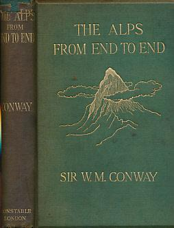 The Alps From End to End: Conway, William Martin