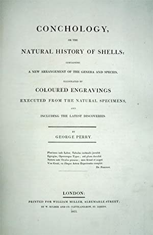 Conchology, or the Natural History of Shells:: Perry, George