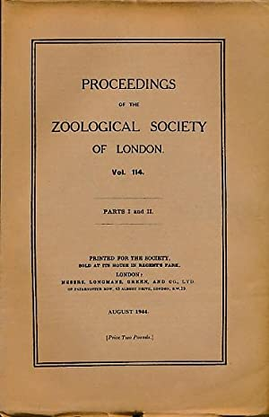 Proceedings of the Zoological Sociey of London. Volume 114, Parts I & II. August 1944: The ...