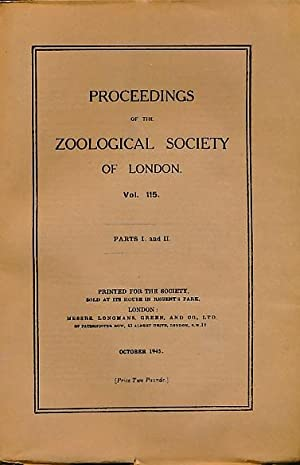 Proceedings of the Zoological Sociey of London. Volume 115, Parts I & II. October 1945: The ...