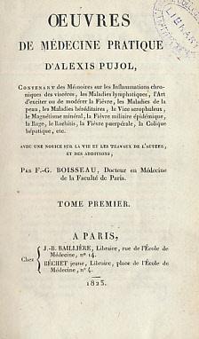Oeuvres de Medicine Practique D'Alexis Pujol. Tome Premier: Pujol, Alexis; Boisseau, F.-G