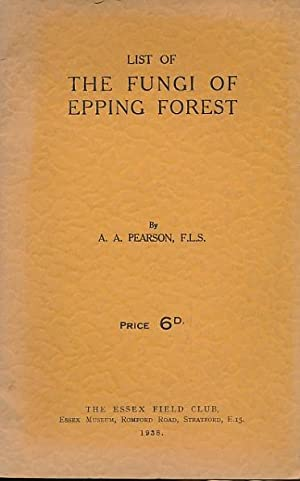 List of the Fungi of Epping Forest: Pearson, A A
