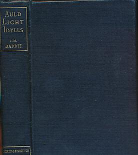 Auld Licht Idylls: Barrie, J M