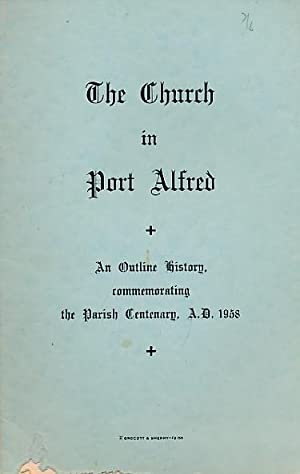 The Church in Port Alfred: Corry, W P [ed.]