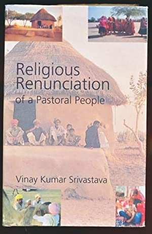 Religious Renunciation of a Pastoral People: Srivastava, Vinay Kumar