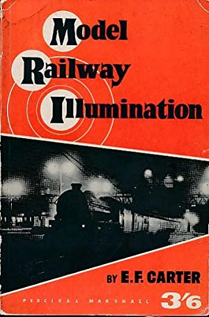 Model Railway Illumination. Night Operation: Carter, Ernest F