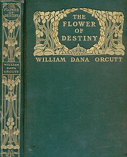 The Flower of Destiny: Orcutt, William Dana; Weber, Charlotte [illus.]