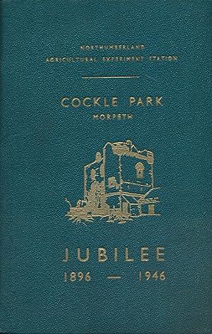 Cockle Park Morpeth. Jubilee 1896-1946: Williams, Charles [ed.]