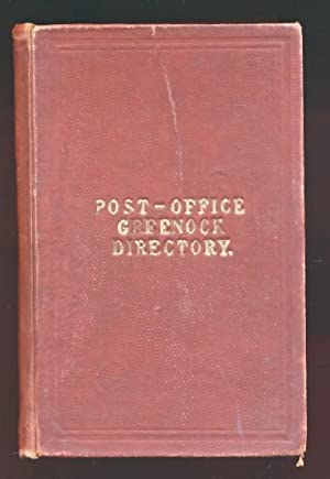 Post-Office Greenock Directory. For 1913-1914. Arranged as General Commercial and Street .: Post ...