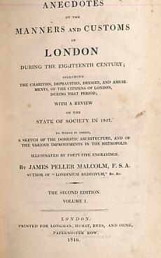 Anecdotes of the Manners and Customs of London During the Eighteenth Century; Including the ...