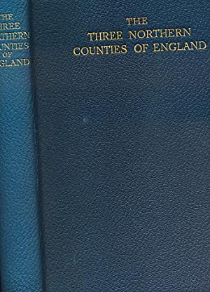 The Three Northern Counties of England. Limited edition: Headlam, Cuthbert [ed.] (introduction by ...