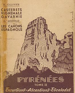 Pyrénées. Tome II. Cauterets - Vignemale - Gavarnie. Les Cañons Espagnols: ...