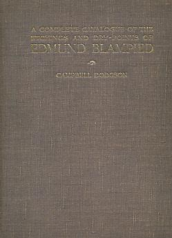 A Complete Catalogue of the Etchings and Dry-Points of Edmund Blampied. Limited Edition with ...