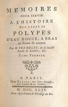 Memoires Pour Servir A L'Histoire D'Un Genre: Trembley, Abraham
