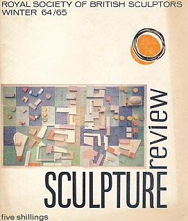 The Royal Society of British Sculptors. Sculpture Review. Winter 64/65: Editor