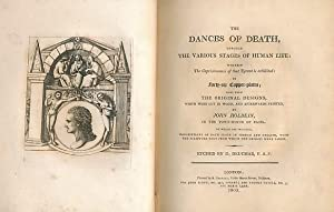 The Dances of Death, through the Various Stages of Human Life: . in Forty-Six Copper Plates; .: ...