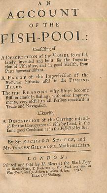 An Account of the Fish-Pool: Consisting of A Description of the Vessel So Call'd Lately ...