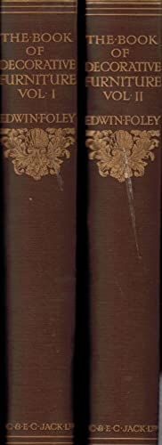 The Book of Decorative Furniture, Its Form, Colour & History. 2 volume set: Foley, Edwin