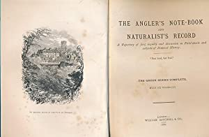 The Angler's Note-book and Naturalist's Record . [The Green Series Complete]: Satchell, ...