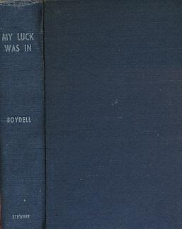 "My Luck was In"". With Spotlights on General Smuts. Signed Copy: Boydell, Thomas"