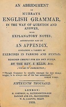 An Abridgment of Murray's English Grammar, in the Way of Question and Answer with Explanatory ...
