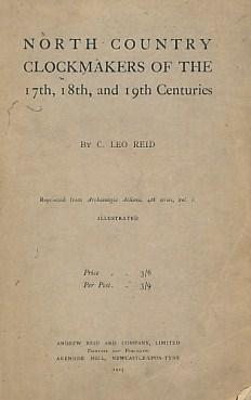 North Country Clockmakers of the 17th, 18th, and 19th Centuries: Reid, C Leo