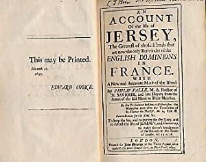 An Account of the Isle of Jersey, The Greatest of Those Islands That Are Now the Only Remainder of ...
