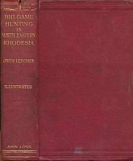Big Game Hunting in North-Eastern Rhodesia: Letcher, Owen