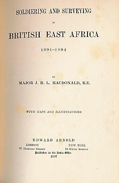 Soldiering and Surveying in British East Africa 1891-1894: Macdonald, J R L