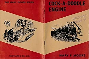 Cock-a-Doodle Engine: Moore, Mary F
