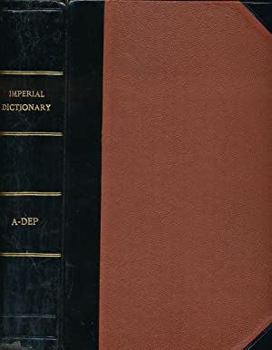 The Imperial Dictionary of the English Language: A Complete Encylopaedic Lexicon, Literary, ...