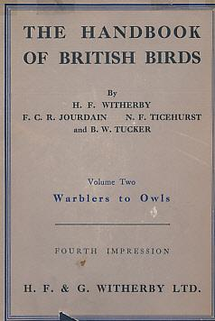 The Handbook of British Birds. Volume II. Warblers to Owls: Witherby, H F; Jourdain, F C R; ...