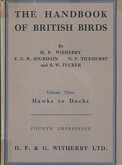 The Handbook of British Birds. Volume III. Hawks to Ducks: Witherby, H F; Jourdain, F C R; ...