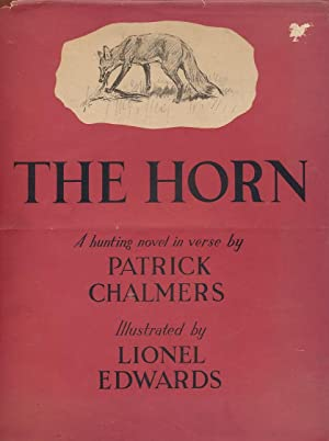 The Horn. A Lay of the Grassington Fox-Hounds: Chalmers, Patrick; Edwards, Lionel [illus.]