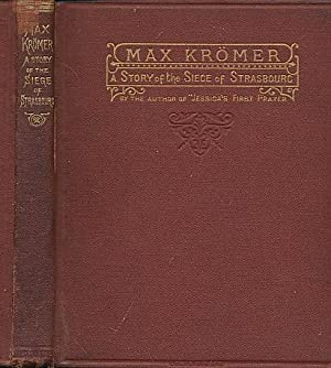 Max Krömer. A Story of the Siege of Strasbourg: Stretton, Hesba]