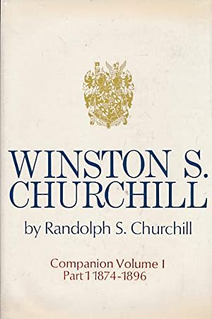 Winston S. Churchill. Companion volume I, Part 1. 1874-1896: Churchill, Randolph S