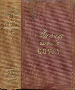 Egypt. A Handbook for Travellers in Egypt; Including Descriptions of the Course of the Nile to the ...
