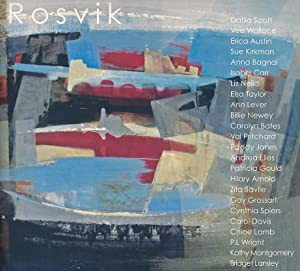 Rosvik Group Exhibition: Scott, DaFilia; Wallace, Vee; Carr, Isabel; Lever, Ann et al