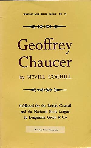 Geoffrey Chaucer. Writers and their Work No.: Coghill, Nevill; [Chaucer]