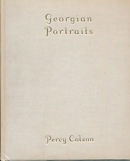 Georgian Portraits. Signed copy: Colson, Percy