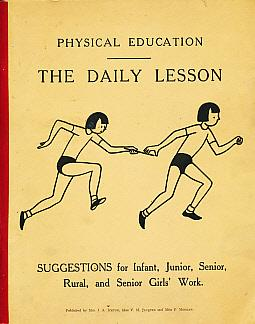 Physical Education. The Daily Lesson. Suggestions for Infant, Junior, Senior, Rural, and Senior ...