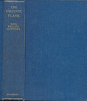 The Chianti Flask. Signed copy: Lowndes, Mrs Belloc [Marie]